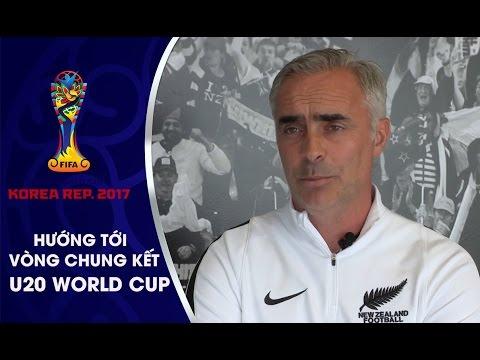 HLV U20 NEW ZEALAND ĐẶT MỤC TIÊU VƯỢT QUA U20 VIỆT NAM ĐỂ TIẾN  VÀO VÒNG 16 ĐỘI