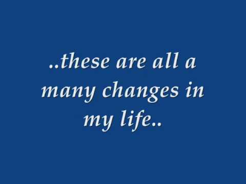 the changes in my life We all have a story read about individuals who have been transformed by faith.