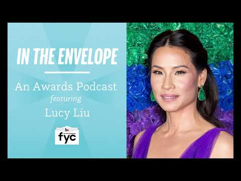 In the Envelope: An Awards Podcast - Lucy Liu