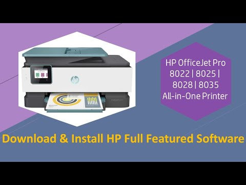 HP OfficeJet Pro 8022| 8025| 8028| 8035 Printer : Download and install HP full featured software