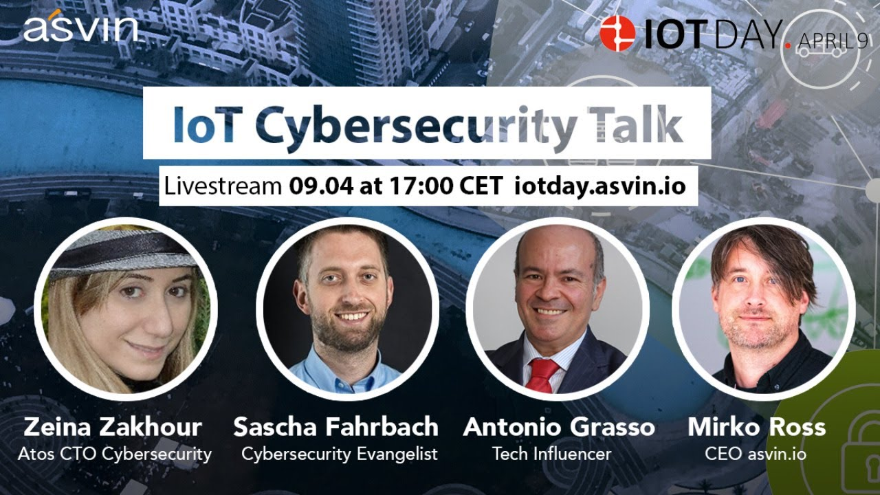 IoT Day 2020 - 17:00 CET: Cybersecurity Expert Talk