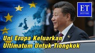 "Tiongkok Ketar Ketir ""Padamkan Api"", Karena Uni Eropa Keluarkan Ultimatum!!!"