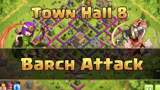 Clash of Clans - TH8 Best Farming Attack Strategy (Barch)