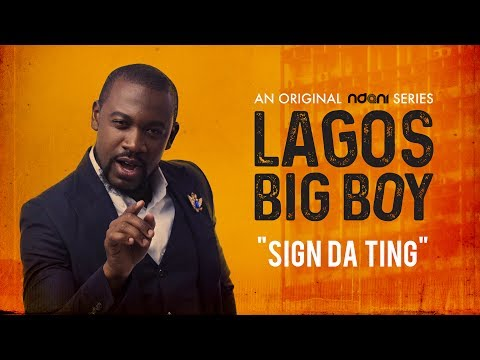 "Lagos Big Boy S1E3 : ""Sign Da Ting"""