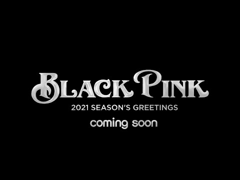 BLACKPINK 2021 SEASON'S GREETINGS PREVIEW