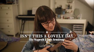 Isn't This A Lovely Day - Ella Fitzgerald & Louis Armstrong - Acoustic Cover
