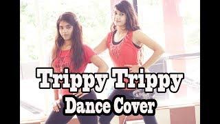 Trippy Trippy Song | Bhoomi | Sunny Leone |Neha kakkar | Dance Choreography