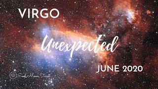 VIRGO: The Unexpected  . . . June 2020   Soul Moon Tarot
