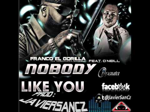 franco el gorila ft oneill nobody like you remix