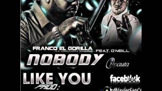 Franco el Gorila - Nobody Like You ft. O