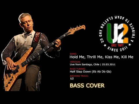 U2 - Hold Me, Thrill Me, Kiss Me, Kill Me (Live from Santiago, Chile, 25.03.2011) [Bass Cover]