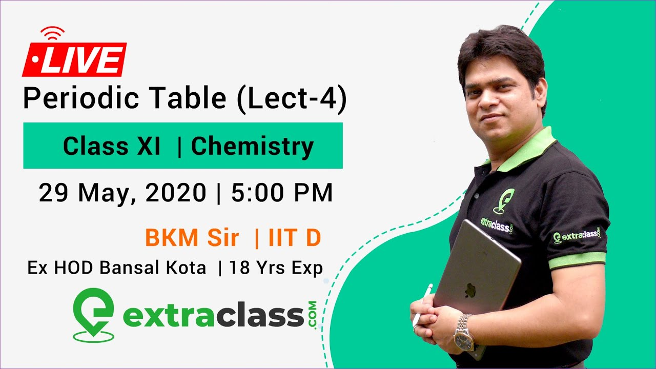 Periodic Table (Lec-4) by BKM Sir