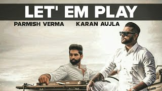 Download lagu LET 'em PLAY (Official Video) Parmish Verma | Karan Aujla | Latest Punjabi Songs 2020 | Punjabi Song