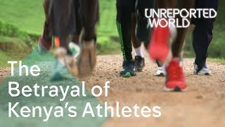 The Betrayal of Kenya's Athletes | Unreported World