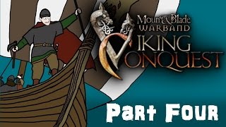 Mount & Blade Viking Conquest Gameplay Part Four - My First Longship!