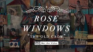 Rose Windows - The Old Crow