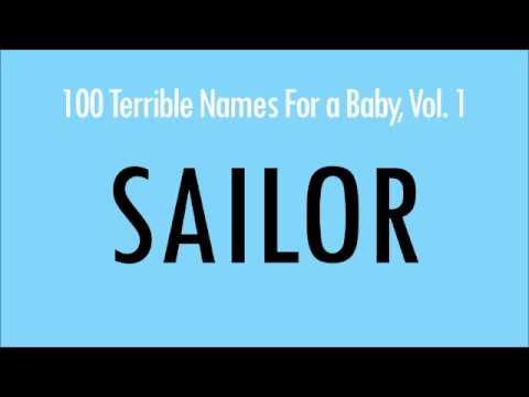 Sailor: 100 Terrible Names For a Baby