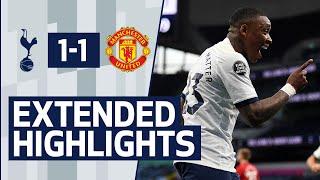 Extended Highlights | Tottenham Hotspur 1-1 Manchester United