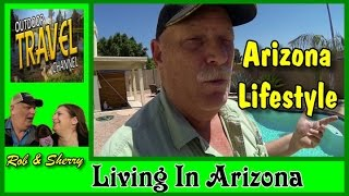 Arizona Living and Lifestyles? What's It Like?| Outdoor Travel Channel #arizona #arizonaliving