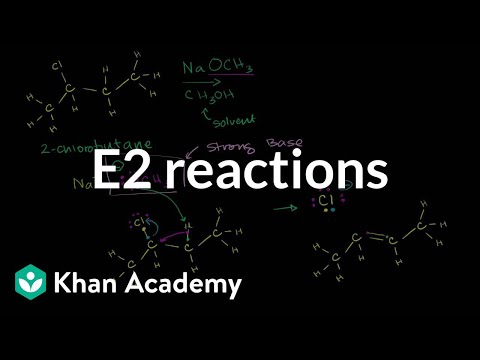 E2 reactions | Substitution and elimination reactions | Organic chemistry | Khan Academy