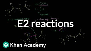 E2 reactions  Substitution and elimination reactions  Organic chemistry  Khan Academy