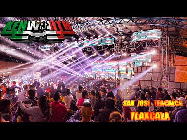 SONIDO KENWORTH EN SAN JOSE TEACALCO, TLAXCALA 2018 ( Baile de Preposada Org. Camino Real )