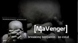 Breaking Benjamin - So Cold [Audio HQ]