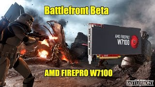 BattleFront Beta on AMD FirePro W7100