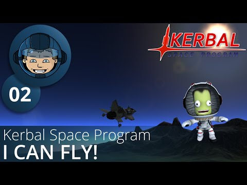 I CAN FLY! - Kerbal Space Program: Ep. #2 - Gameplay & Walkthrough