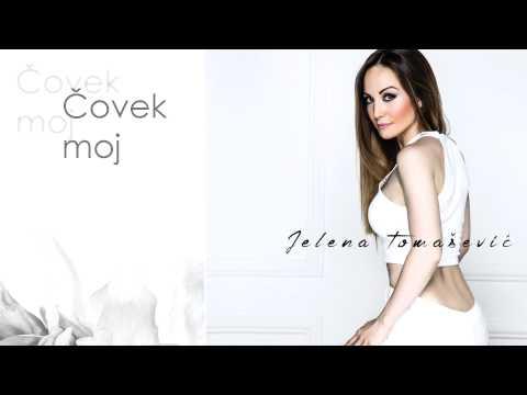 Jelena Tomašević - Čovek moj - (Audio 2015)