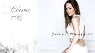 Jelena Tomasevic - Covek moj - (Audio 2015)