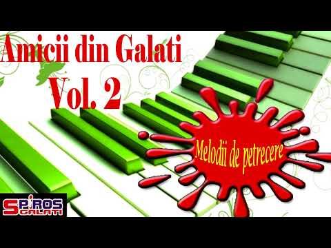 Amicii din Galati Vol 2