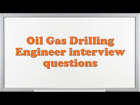 Oil Gas Drilling Engineer interview questions