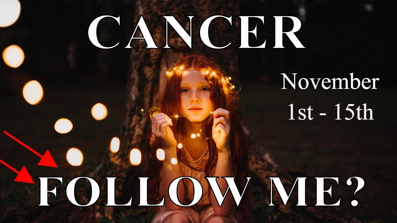 Cancer ~ Following Me Home, Truth or Dare? Watch! ~ Psychic Tarot Reading, November (1st - 15th)