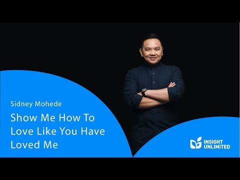 Sidney Mohede - Show Me How To Love Like You Have Loved Me