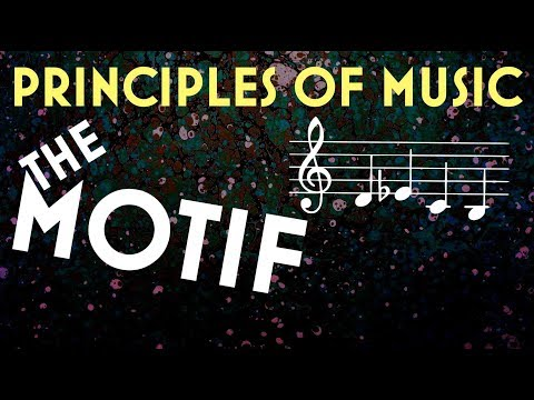 Principles of Music: The Motif