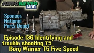 Identifying and trouble shooting Borg Warner T5 Five Speed Episode136 Autorestomod