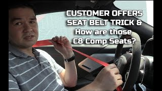 CUSTOMER OPINION OF HIS C8 COMPETITION SEATS & A SEAT BELT TIP!