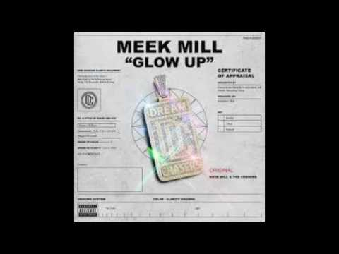 Meek Mill   Glow Up OFFICIAL AUDIO