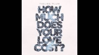 Thelma Plum - How Much Does Your Love Cost? (Official Audio)