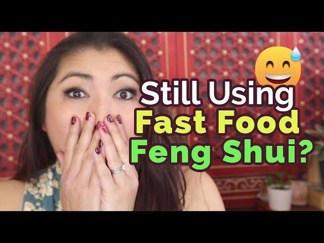 Still using Fast Food Feng Shui?