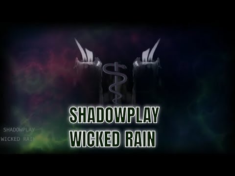 Shadowplay -Wicked Rain Official Music Video Visualizer