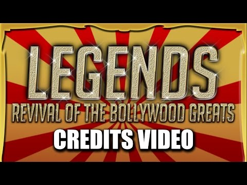 Credits | Legends: Revival of the Bollywood Greats | 2011