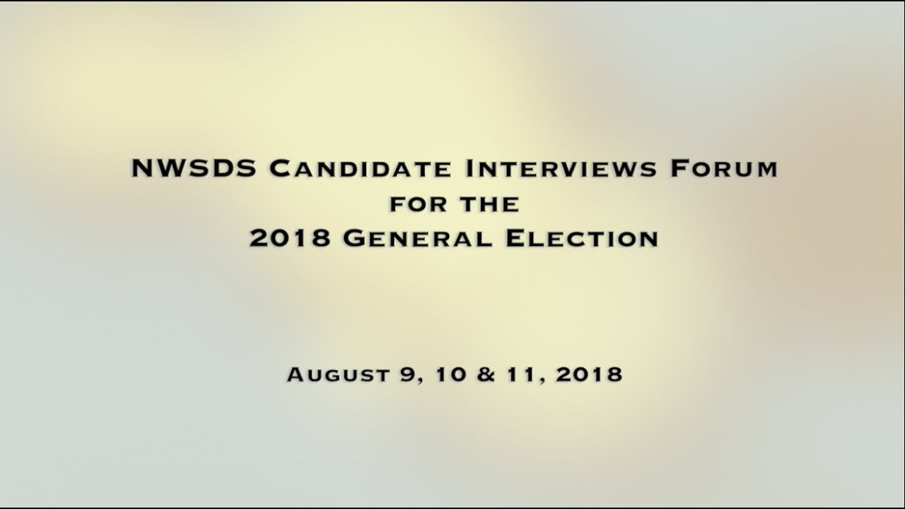 NWSDS Candidate Interviews Forum for the 2018 General Election
