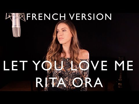 LET YOU LOVE ME  FRENCH VERSION  RITA ORA  SARA'H COVER