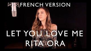 LET YOU LOVE ME ( FRENCH VERSION ) RITA ORA ( SARA'H COVER ) Video