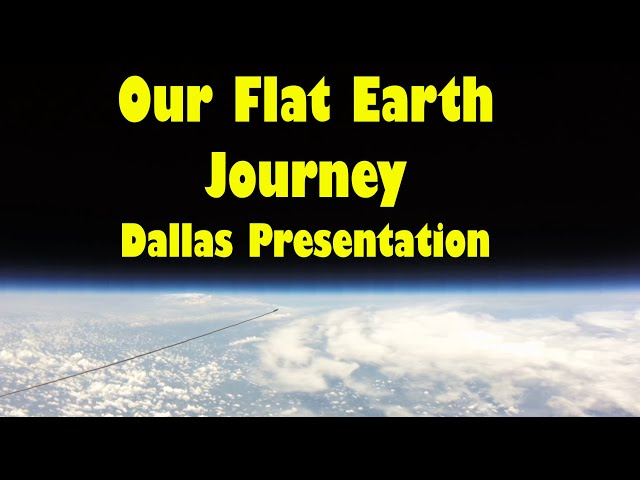 Our Flat Earth Journey - Dallas