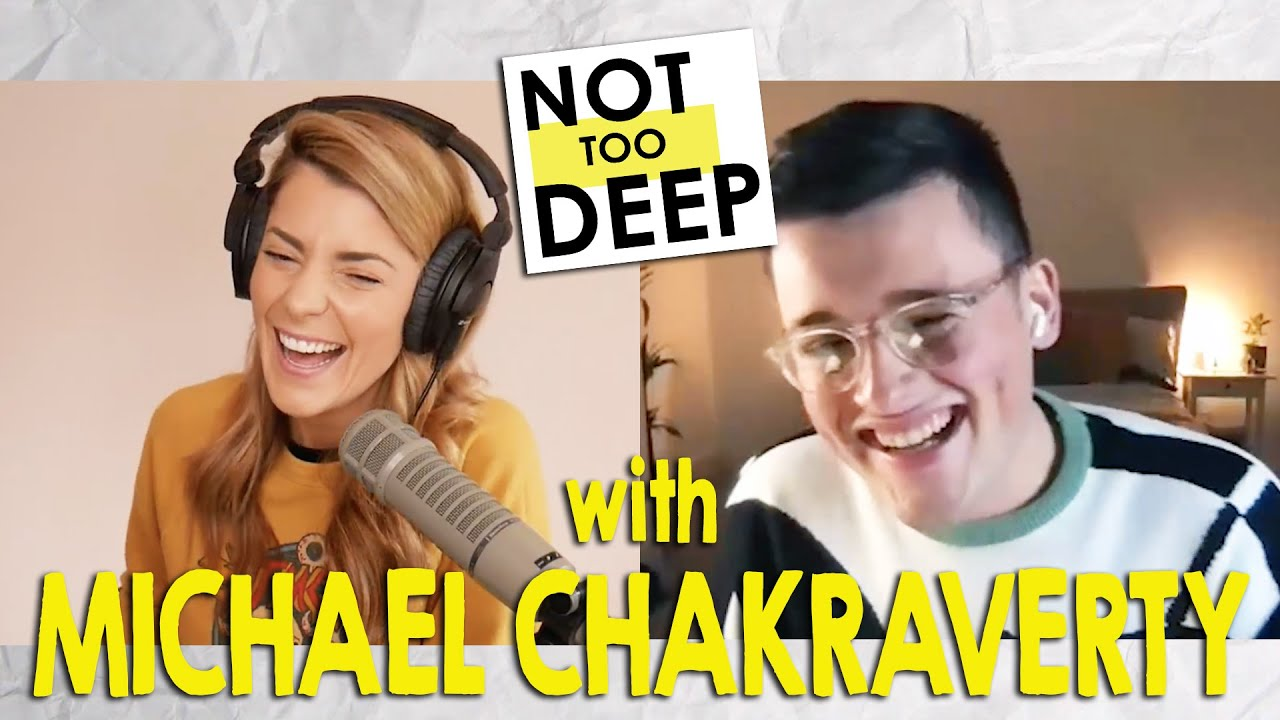 MICHAEL CHAKRAVERTY (from Great British Bake Off!) on #NotTooDeep // Grace Helbig