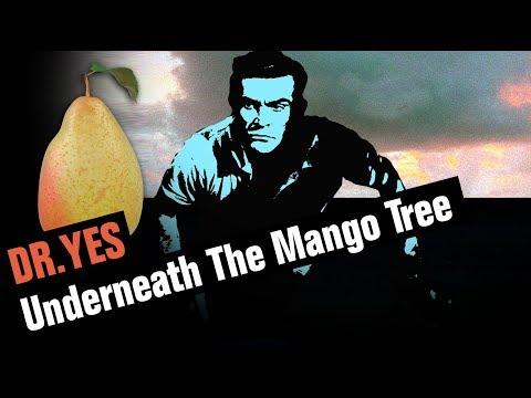 Underneath The Mango Tree | DR YES | JAMBON BALONEY