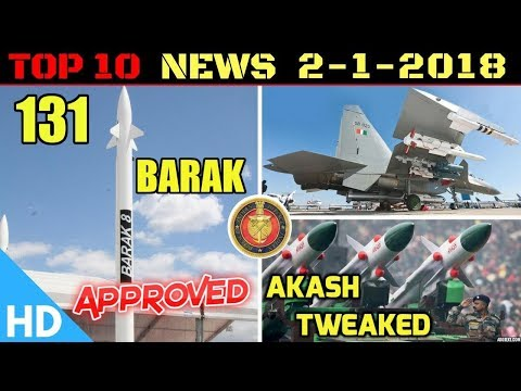 Indian Defence Updates : 131 Barak Approved,DRDO Modifies Akash,Indian Army's 5 year Border Plan